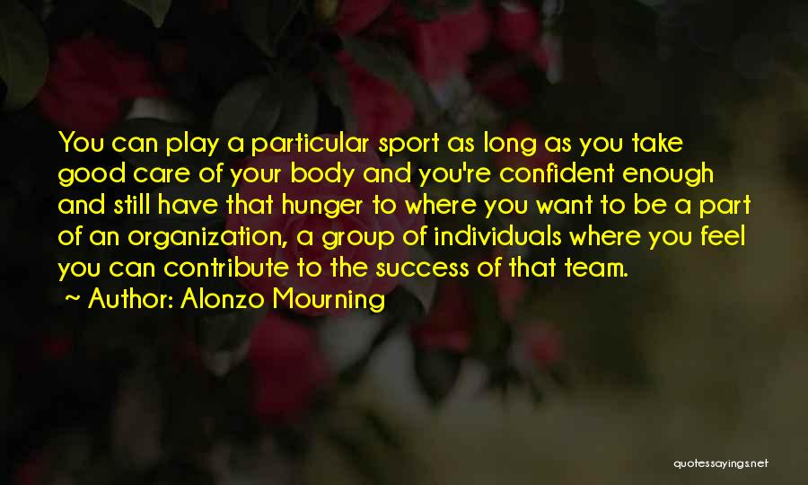Alonzo Mourning Quotes 1699865