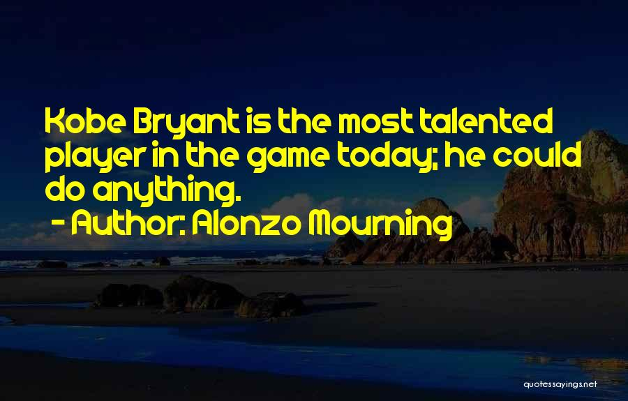 Alonzo Mourning Quotes 1848961