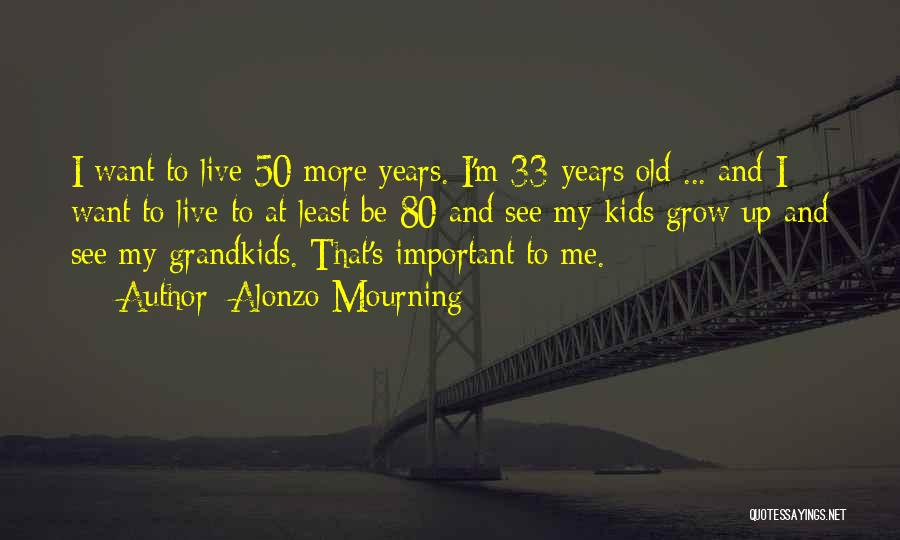 Alonzo Mourning Quotes 401327