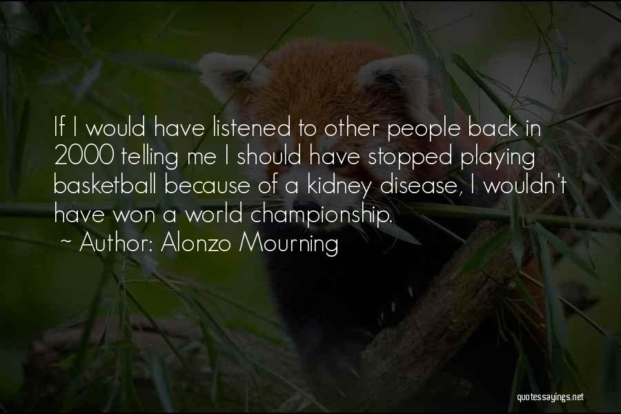 Alonzo Mourning Quotes 717980