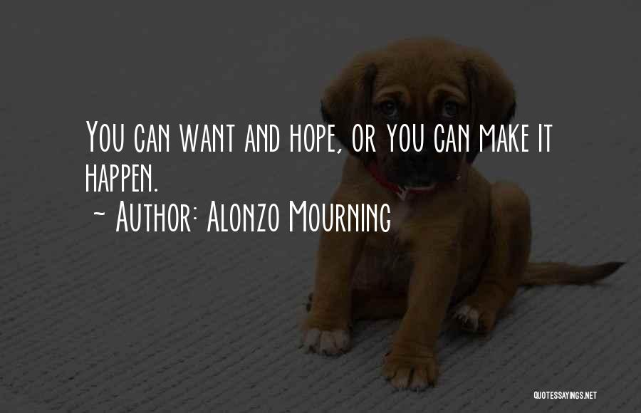 Alonzo Quotes By Alonzo Mourning