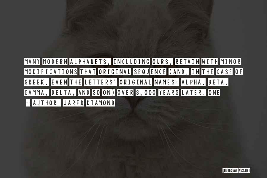 Alpha Gamma Delta Quotes By Jared Diamond
