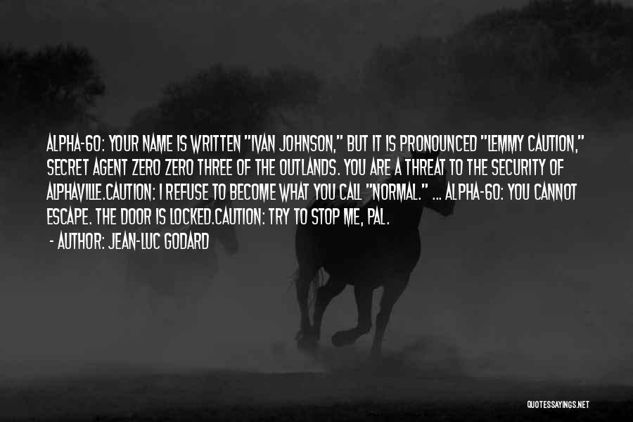 Alphaville Godard Quotes By Jean-Luc Godard