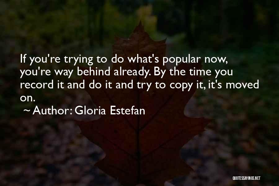 Already Moved On Quotes By Gloria Estefan