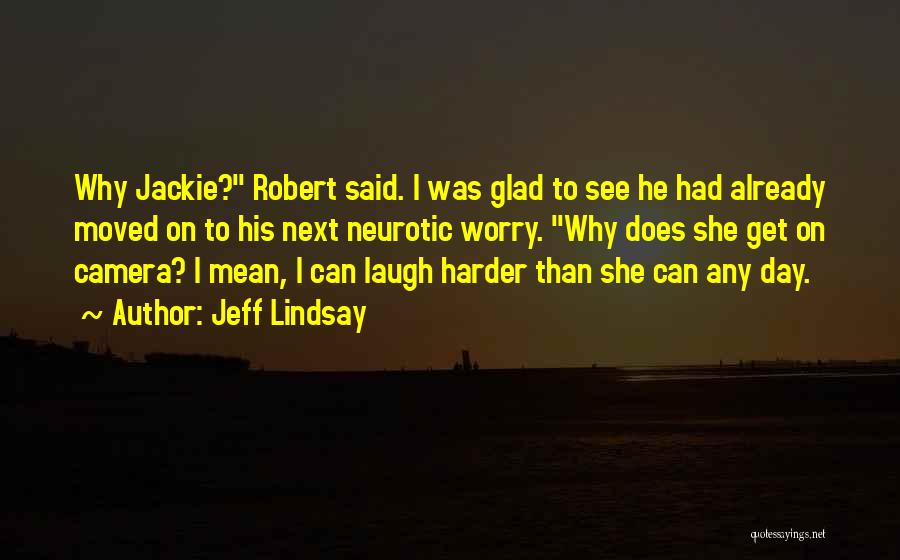 Already Moved On Quotes By Jeff Lindsay