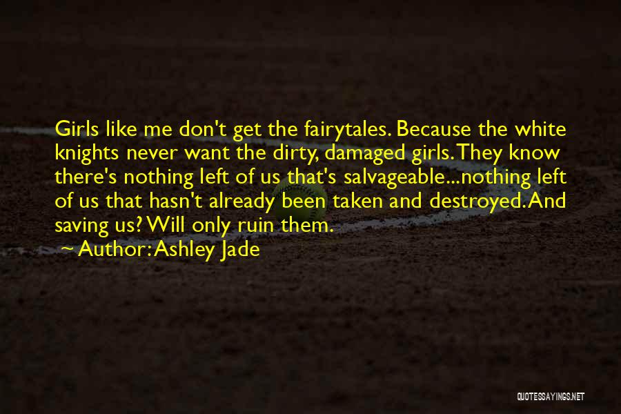 Already Taken Love Quotes By Ashley Jade