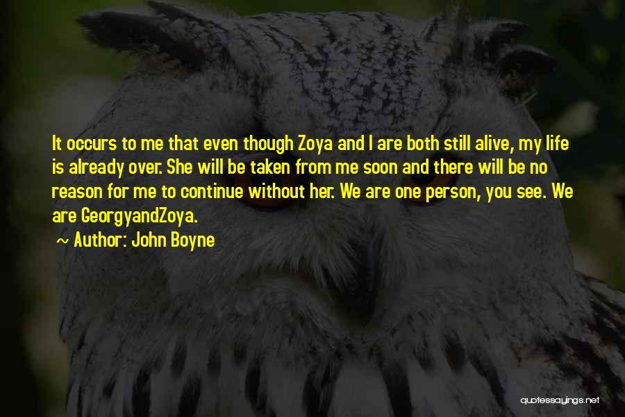 Already Taken Love Quotes By John Boyne