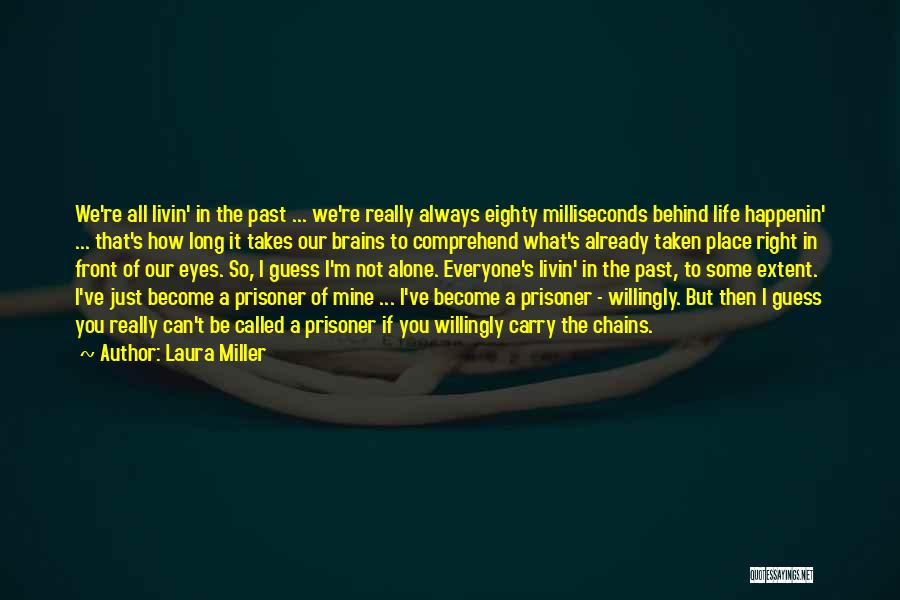Already Taken Love Quotes By Laura Miller
