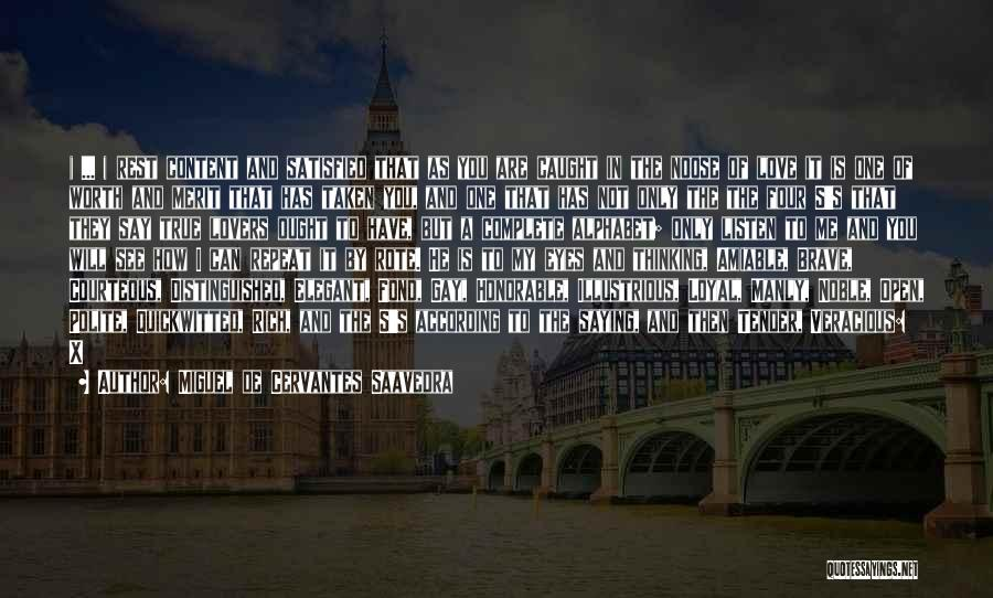 Already Taken Love Quotes By Miguel De Cervantes Saavedra