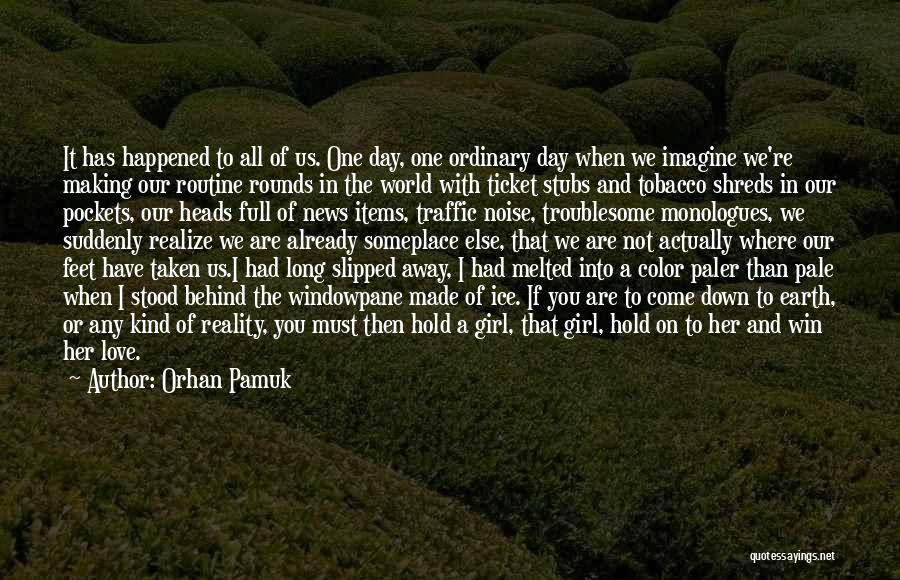 Already Taken Love Quotes By Orhan Pamuk