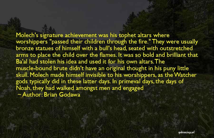 Altars Quotes By Brian Godawa
