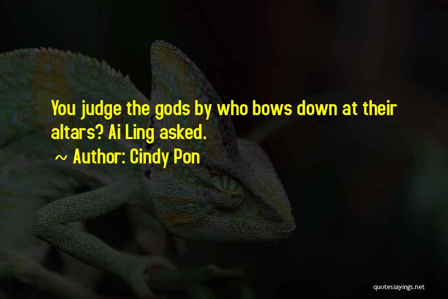 Altars Quotes By Cindy Pon