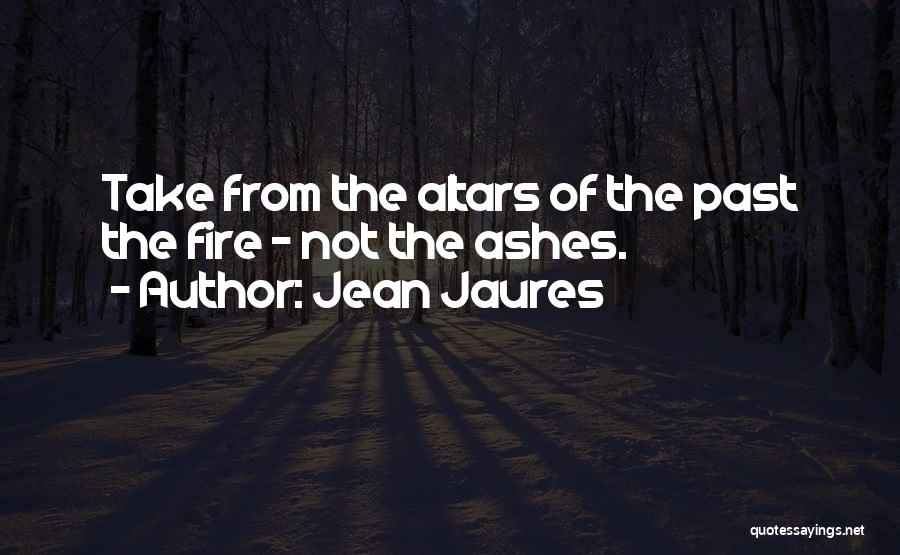 Altars Quotes By Jean Jaures