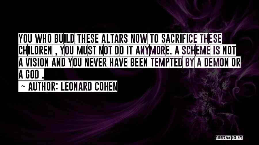 Altars Quotes By Leonard Cohen