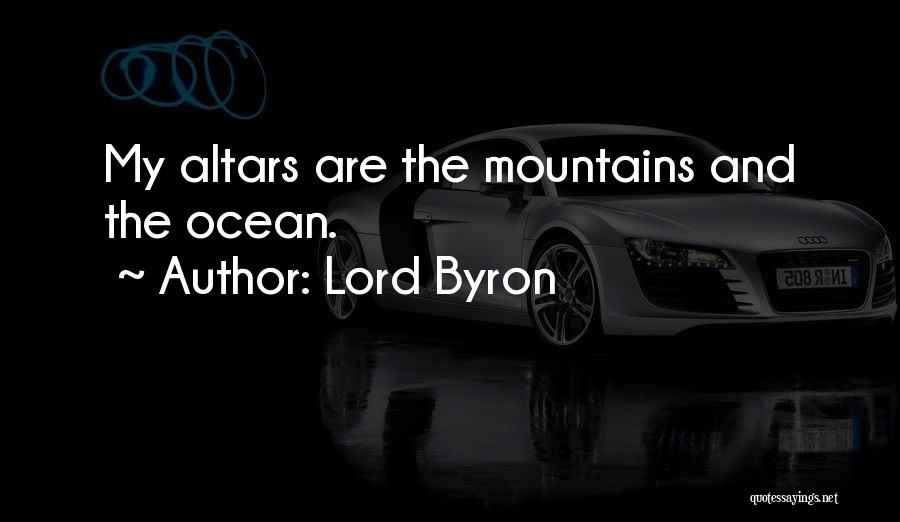 Altars Quotes By Lord Byron