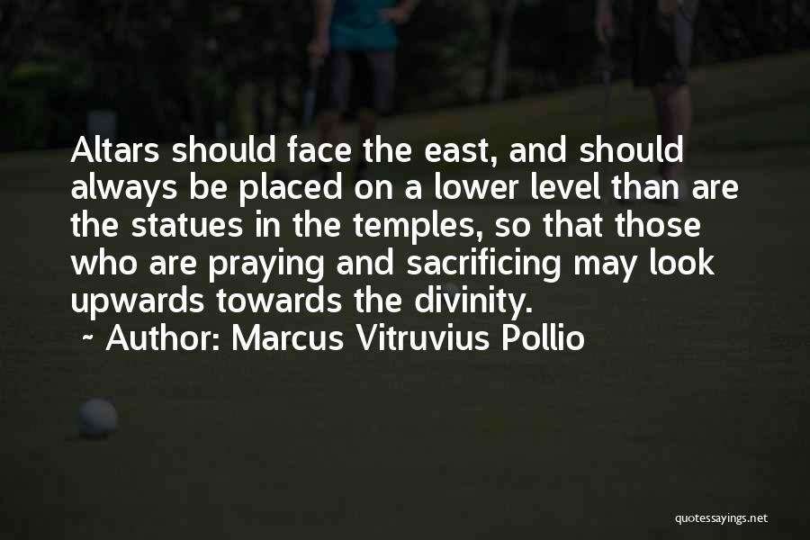 Altars Quotes By Marcus Vitruvius Pollio