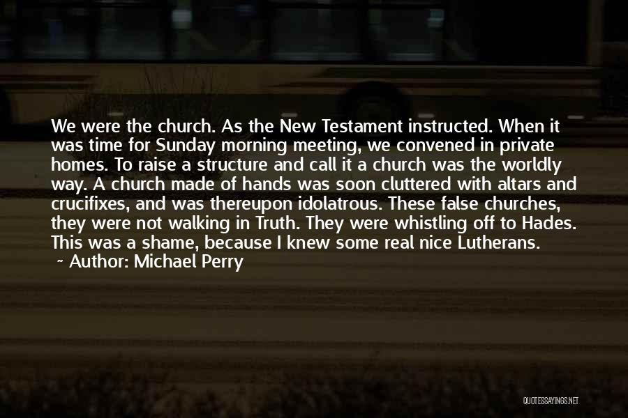 Altars Quotes By Michael Perry