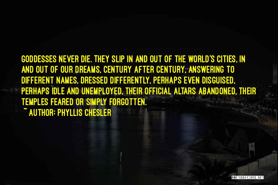 Altars Quotes By Phyllis Chesler