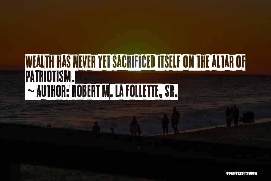 Altars Quotes By Robert M. La Follette, Sr.