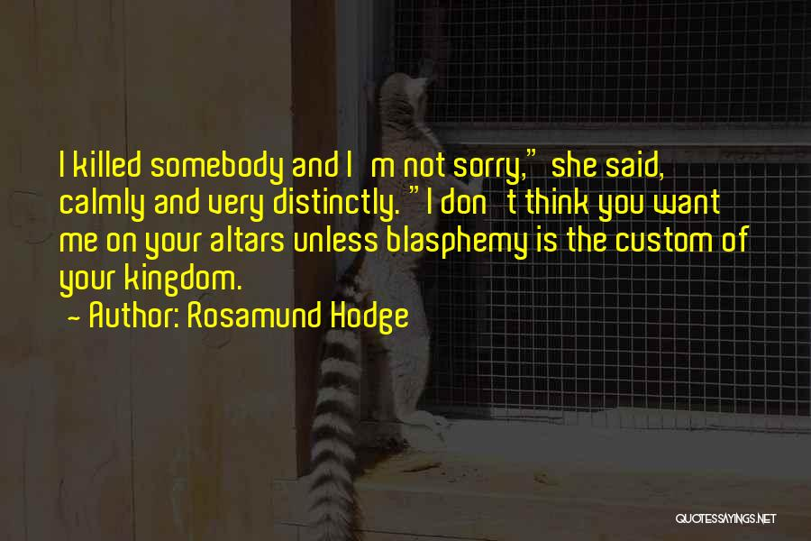 Altars Quotes By Rosamund Hodge