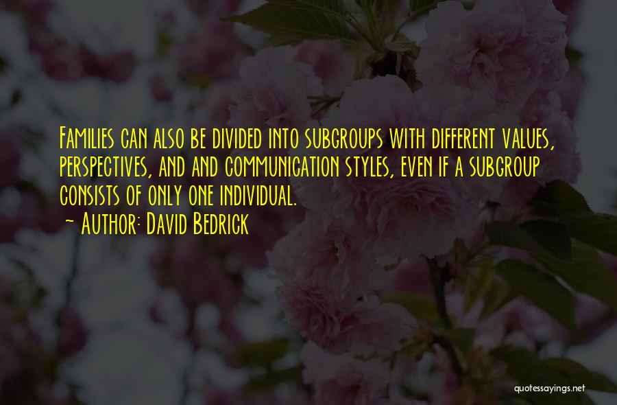 Alternative Families Quotes By David Bedrick