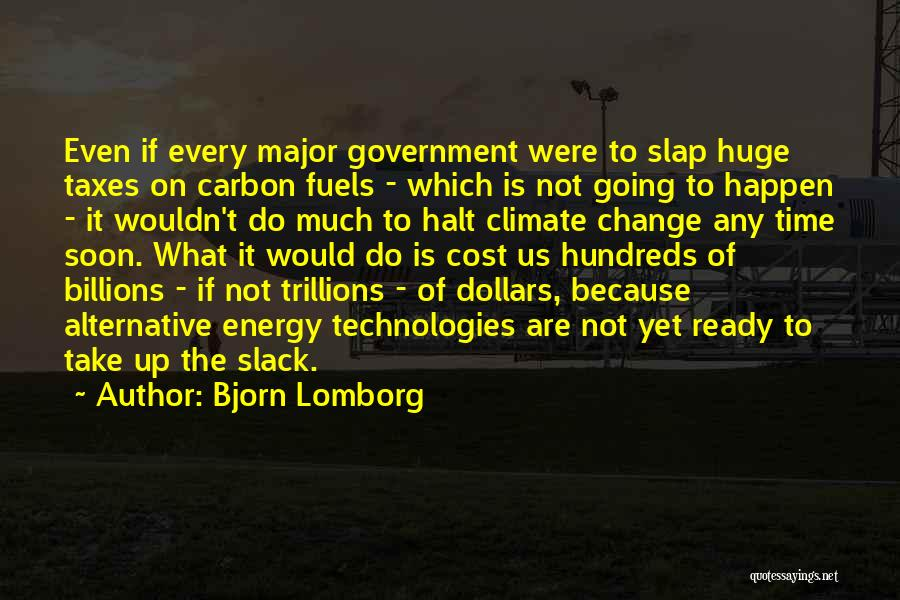 Alternative Fuels Quotes By Bjorn Lomborg