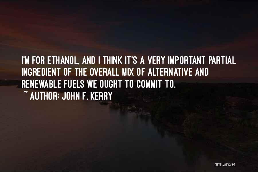 Alternative Fuels Quotes By John F. Kerry
