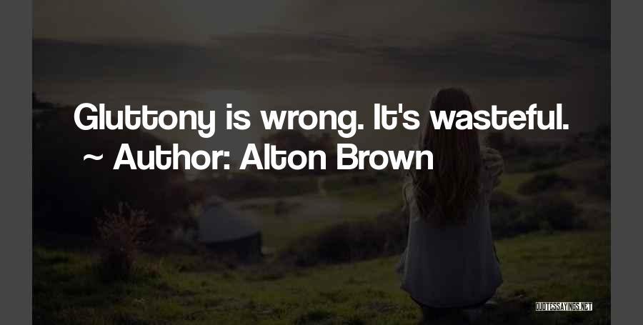 Alton Brown Quotes 1065209
