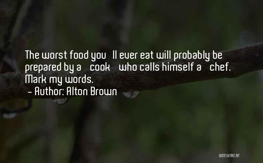 Alton Brown Quotes 1099439
