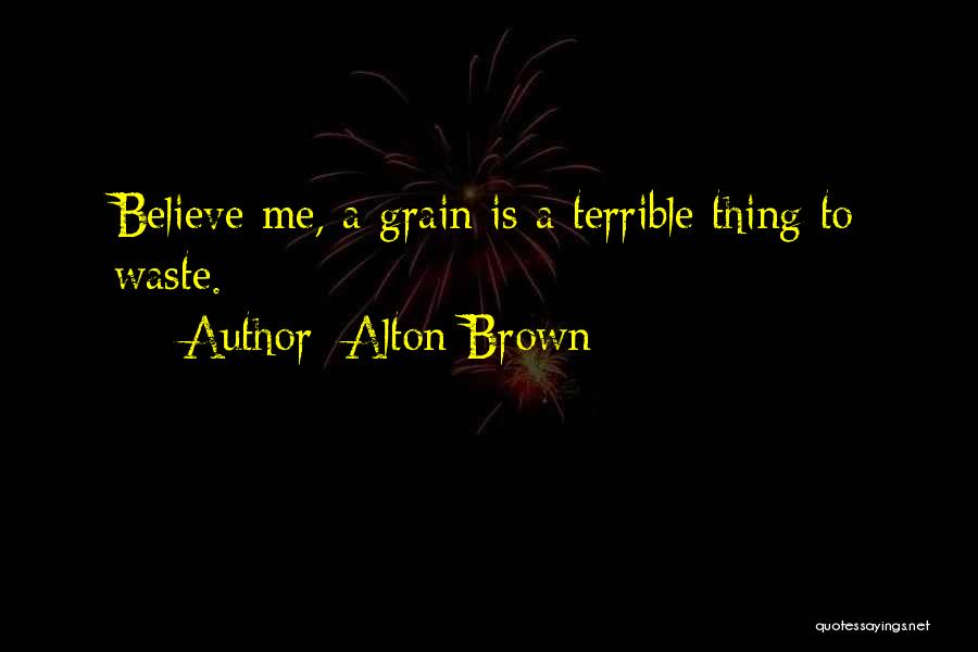 Alton Brown Quotes 1149508