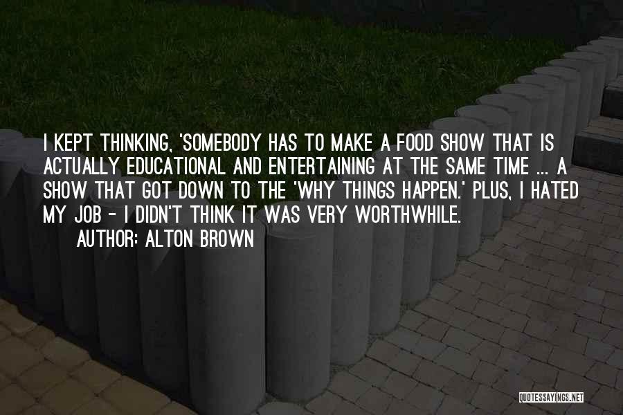 Alton Brown Quotes 1195211