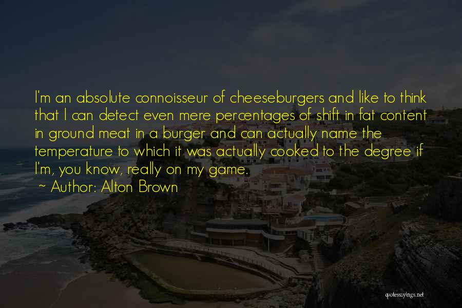 Alton Brown Quotes 1237052