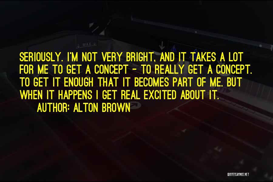 Alton Brown Quotes 1243520
