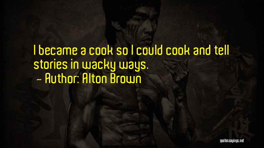 Alton Brown Quotes 1304706