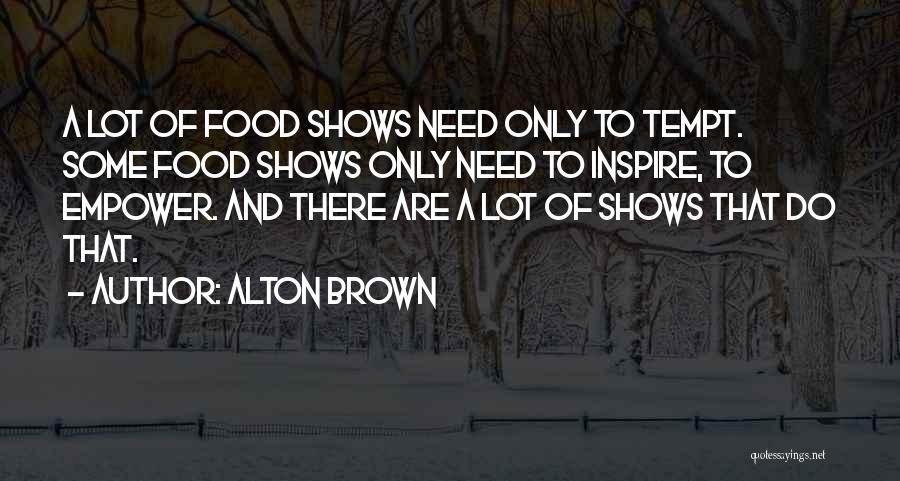 Alton Brown Quotes 149067