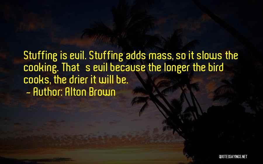 Alton Brown Quotes 1618408