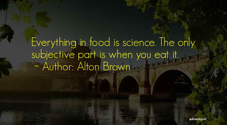 Alton Brown Quotes 1733758