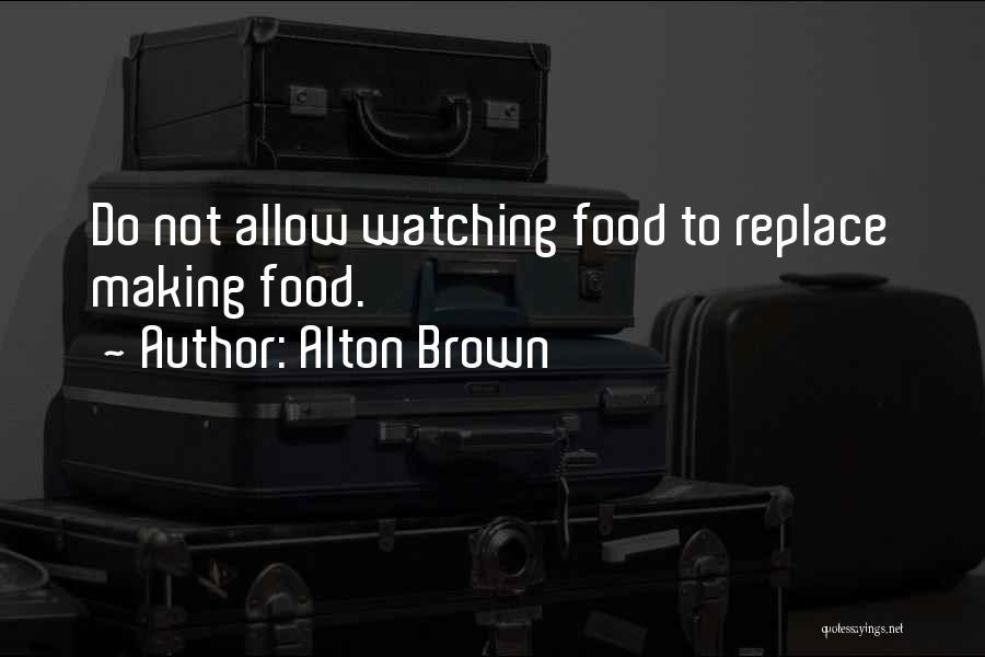 Alton Brown Quotes 1830155