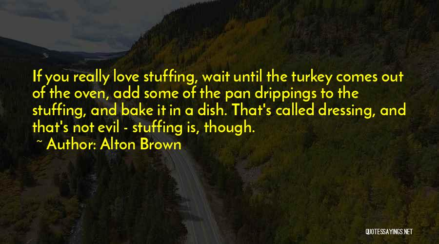 Alton Brown Quotes 2238336