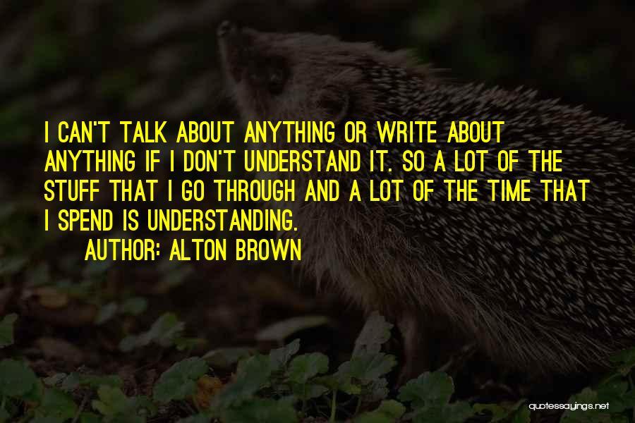 Alton Brown Quotes 228886
