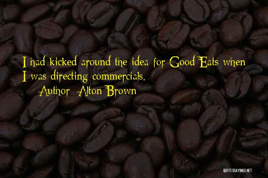 Alton Brown Quotes 425508