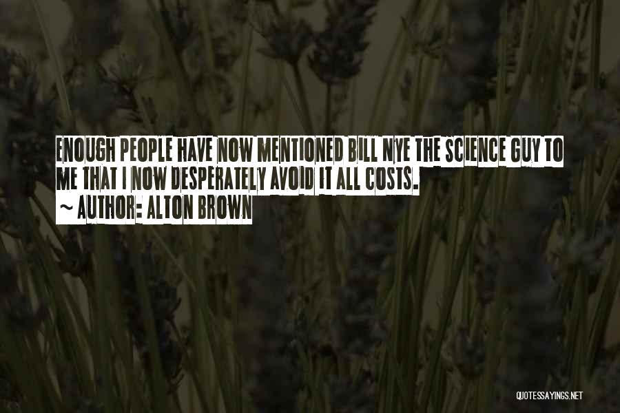 Alton Brown Quotes 786977