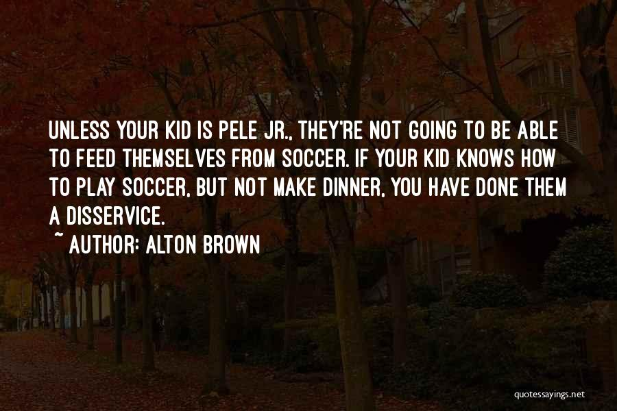 Alton Brown Quotes 999581