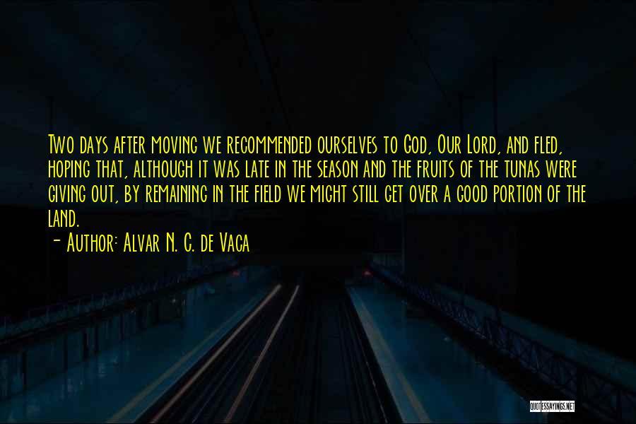 Alvar N. C. De Vaca Quotes 1919317