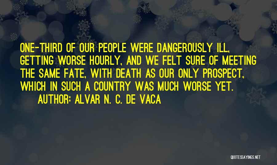 Alvar N. C. De Vaca Quotes 544173