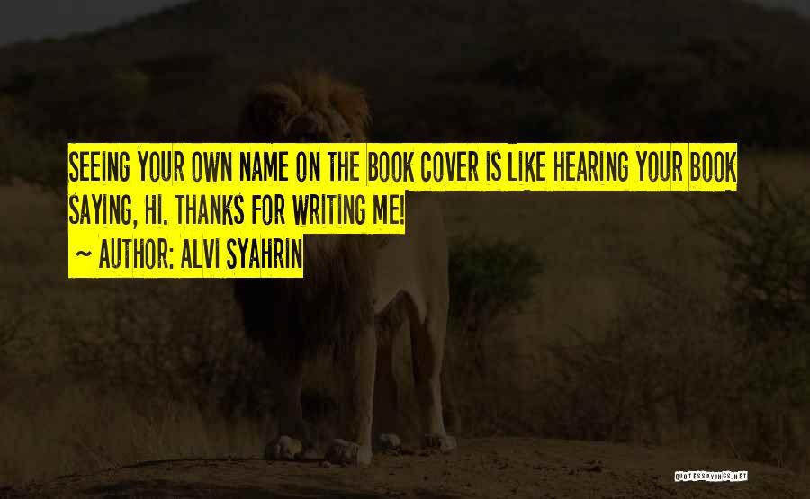 Alvi Syahrin Quotes 894508
