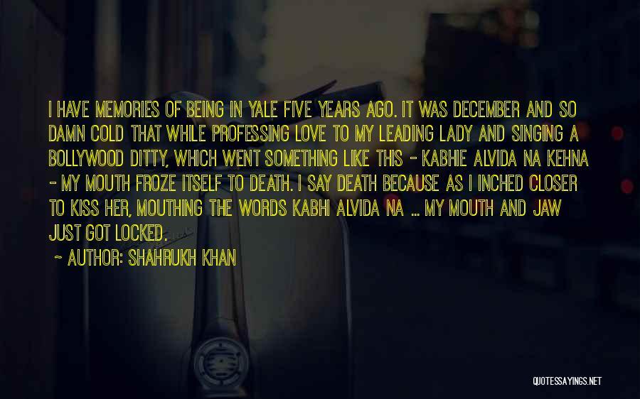 Alvida Quotes By Shahrukh Khan