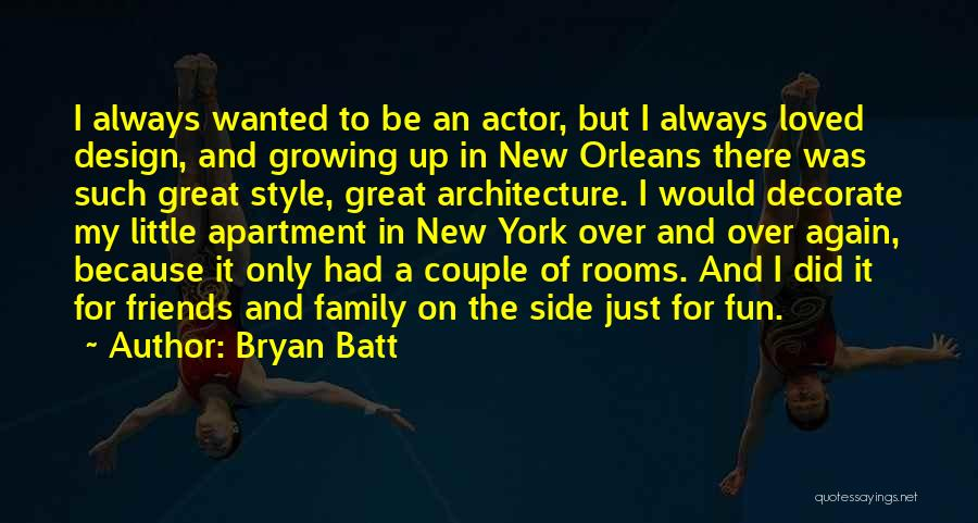 Always Be There For Family Quotes By Bryan Batt