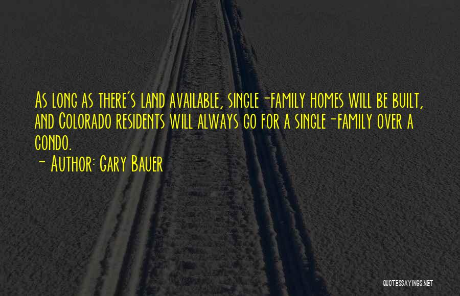 Always Be There For Family Quotes By Gary Bauer