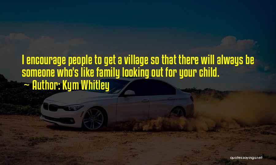 Always Be There For Family Quotes By Kym Whitley